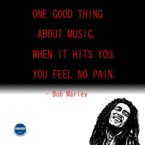 Bob Marley picture quotes-One good thing about music, when it hits you, you feel no pain