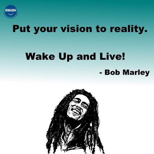 Put your vision to reality. Wake Up and Live!