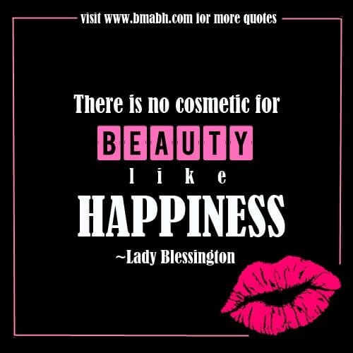 happiness quotes and sayings images on www.bmabh.com-There is no cosmetic for beauty like happiness