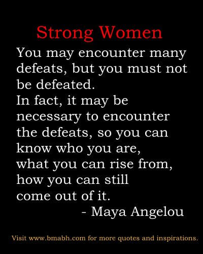 Maya Angelou encouraging strong women quotes picture bmabh