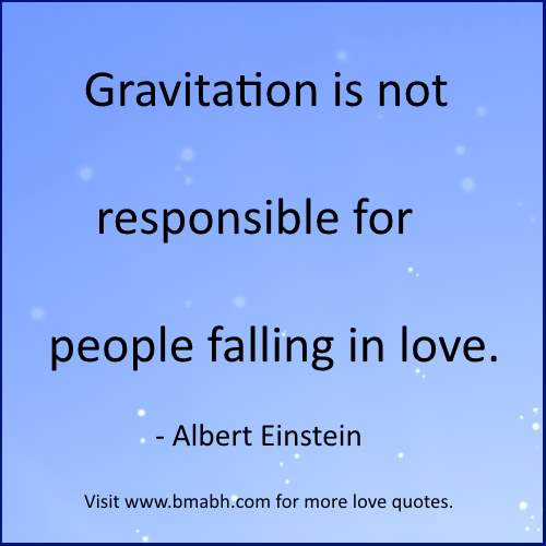 funny falling in love quotes by Albert Einstein-Gravitation is not responsible for people falling in love Albert Einstein