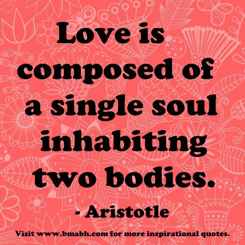 funny true love quotes-Love is composed of a single soul inhabiting two bodies