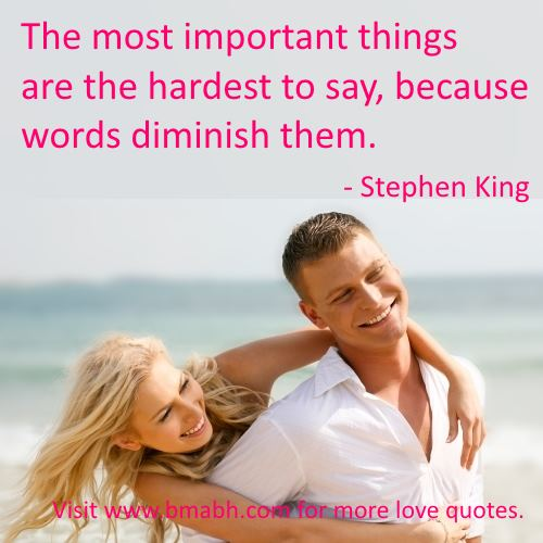 i love you quotes and sayings for boyfriend images-The most important things are the hardest to say, because words diminish them