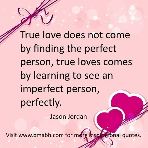 true-love-quotes-image-True-love-does-not-come-by-finding-the-perfect ...