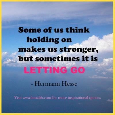 letting go quotes-Some of us think holding on makes us stronger, but sometimes it is letting go
