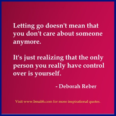 letting go someone you love quotes-Letting go doesn't mean that you don't care about someone anymore