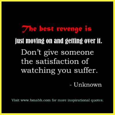 quotes on moving on-The best revenge is just moving on and getting over it