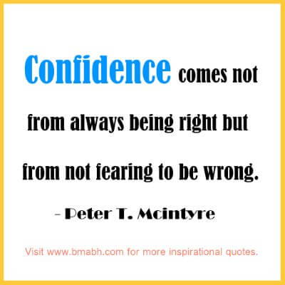 Confidence quotes image-Confidence comes not from always being right but not fearing to be wrong