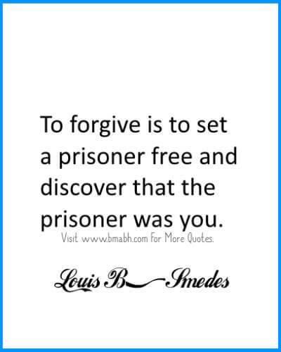Forgiveness Quotes- set yourself free.