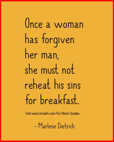 Funny forgiveness quotes-Once a woman has forgiven her man, she must not reheat his sins for breakfast