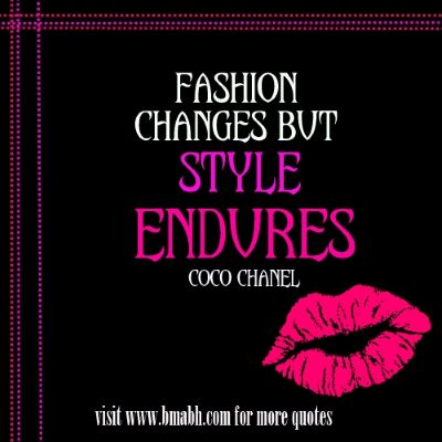 Inspirational change quotes about fashion with images on www.bmabh.com - Fashion changes, but style endures