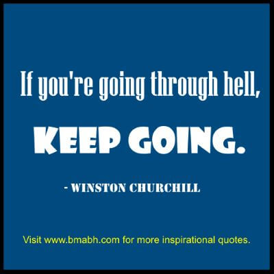 Winston Churchill Quotes-If you are going through hell, keep going