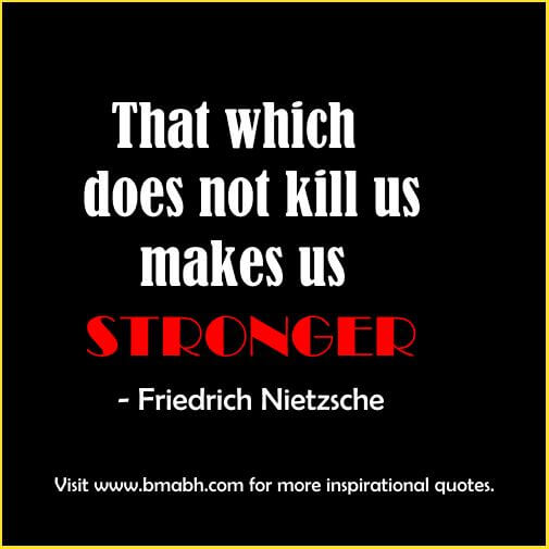 motivational Quotes About Being Strong-That which does not kill us makes us stronger