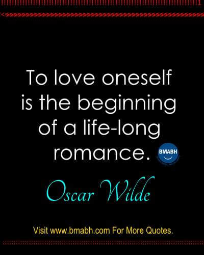 Famous Love Yourself Quotes And Sayings Images on www.bmabh.com -To love oneself is the beginning of a life-long romance.