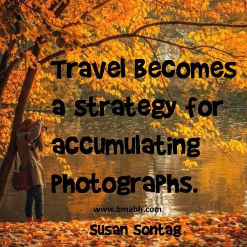 Travel becomes a strategy for accumulating photographs