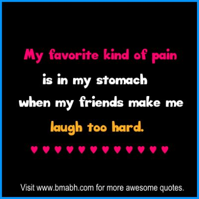 funny friendship quotes and sayings on www.bmabh.com # Laugh
