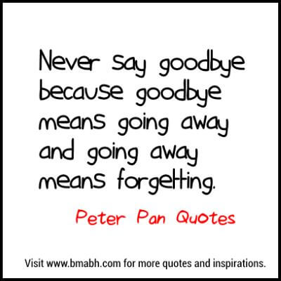 Peter Pan Quotes at www.bmabh.com # goodbye