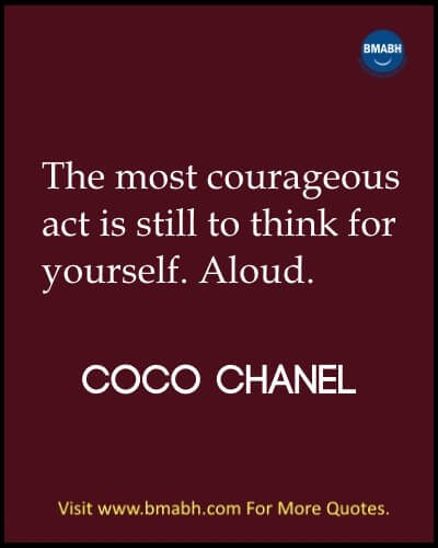 Inspirational Coco Chanel Quotes Images on www.bmabh.com-The most courageous act is still to think for yourself. Aloud