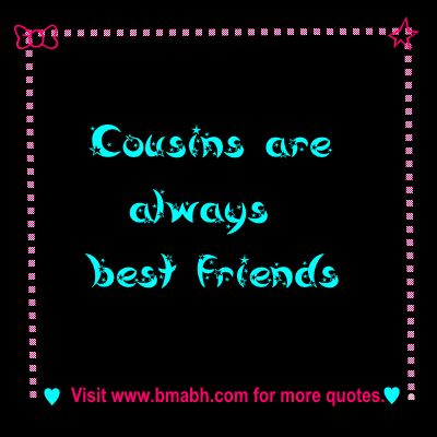 top 10 cute quotes about cousins on www.bmabh.com -Cousins are always best friends