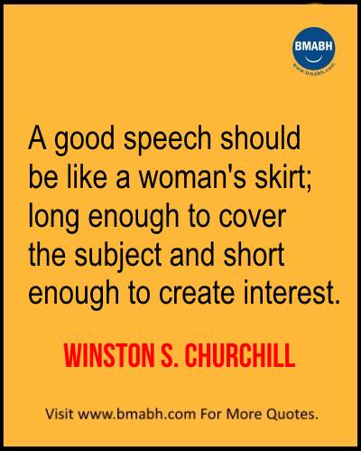 Witty Funny Quotes By Famous People With Images from www.bmabh.com- A good speech should be like a woman's skirt; long enough to cover the subject and short enough to create interest