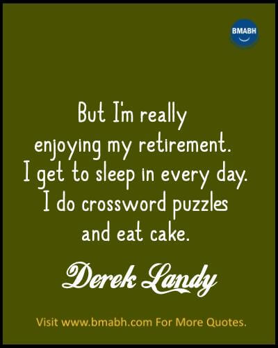 Retirement Quotes And Sayings